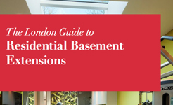 The London Guide to Residential Basement Extensions